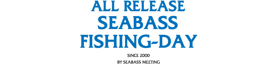 All Release Seabass Fishing-day since 2000 by Seabass Meeting